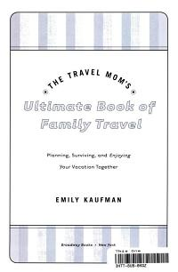 The Travel Mom s Ultimate Book of Family Travel