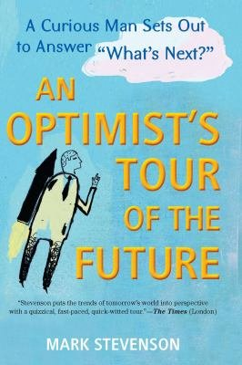 Download AN Optimist s Tour of the Future Book