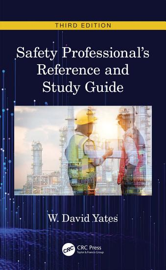 Safety Professional s Reference and Study Guide  Third Edition PDF