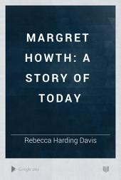 Margret Howth: A Story of To-day