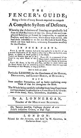 The Fencer s Guide  Being a Series of Every Branch Required to Compose a Complete System of Defence  Etc PDF