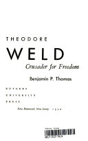 Theodore Weld Crusader for Freedom