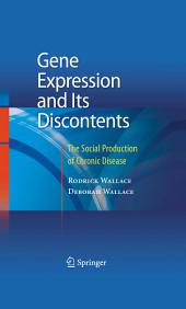 Gene Expression and Its Discontents: The Social Production of Chronic Disease