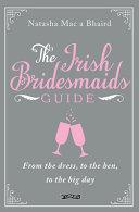 The Irish Bridesmaid's Guide