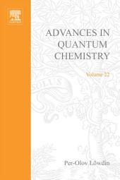 Advances in Quantum Chemistry: Volume 22