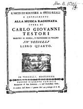 L'arte di scrivere a otto reali e supplemento alla Musica ragionata: Libro quarto