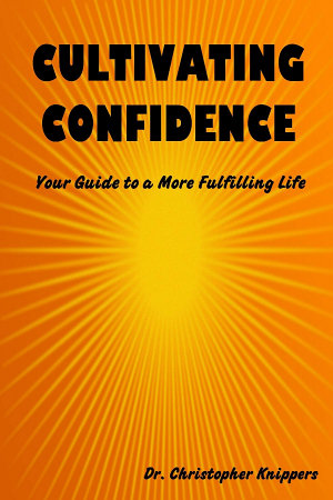 Cultivating Confidence  Your Guide to a More Fulfilling Life