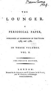 The Lounger: A Periodical Paper, Published at Edinburgh in the Years 1785 and 1786. In Three Volumes, Volume 2
