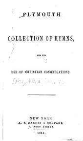 Plymouth Collection of Hymns: For the Use of Christian Congregations
