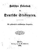 Hallisches liederbuch für deutsche studenten: Mit grösstentheils mehrstimmigen sangweisen