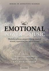 The Emotional Power of Music: Multidisciplinary perspectives on musical arousal, expression, and social control