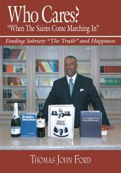 Who Cares When The Saints Come Marching In  Book PDF