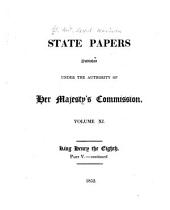 State Papers: pt. V. Foreign correspondence, 1473-1547