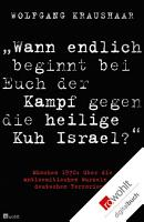 Wann endlich beginnt bei Euch der Kampf gegen die heilige Kuh Israel   PDF