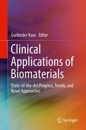 Clinical Applications of Biomaterials: State-of-the-Art Progress, Trends, and Novel Approaches