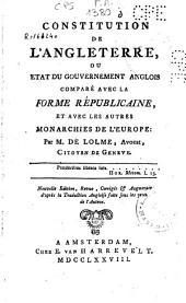 Constitution de l'Angleterre, ou etat du gouvernement anglois comparé avec les autres monarchies de l'Europe