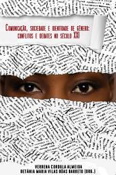 Comunicação, Gênero E Identidades: CONFLITOS E DEBATES NO SÉCULO 21