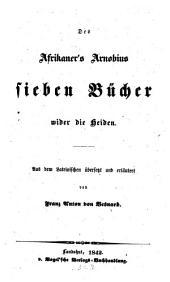 Des Afrikaner's Arnobius sieben Bücher wider die Heiden