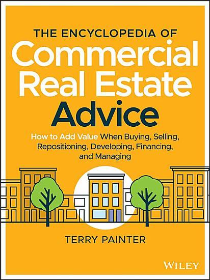 The Encyclopedia of Commercial Real Estate Advice PDF