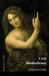 Civil Disobedience: A Practical Guide