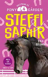 Steffi og Saphir. Hestene på Ponygården 4: Hestene på Ponygården 4, Bind 4