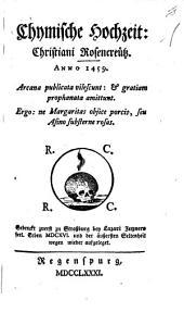 Chymische Hochzeit: Christiani Rosencreütz: Anno 1459