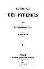 Le Chateau Des Pyrenees: Volume1