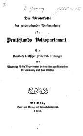 Die Protokolle der vorberathenden Versammlung für Deutschlands Volksparlament