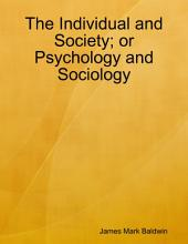 The Individual and Society; or Psychology and Sociology