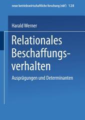 Relationales Beschaffungsverhalten: Ausprägungen und Determinanten