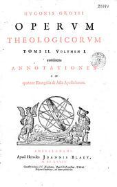 Hugonis Grotii Opera omnia theologica in tres tomos divisa, ante quidem per partes, nunc autem conjunctim et accuratius edita