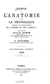 Journal de l'anatomie et de la physiologie normales et pathologiques de l'homme et des animaux: Volume15