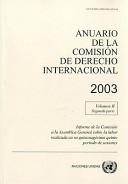 Anuario de la Comision de Derecho Internacional 2003   Yearbook of the International Law Commission 2003 PDF