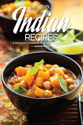 Incredible Indian Recipes