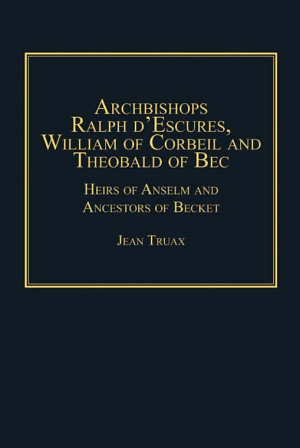 Archbishops Ralph d Escures  William of Corbeil and Theobald of Bec PDF