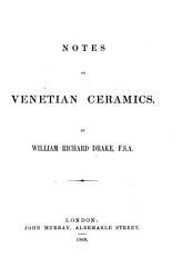 Notes On Venetian Ceramics Book PDF