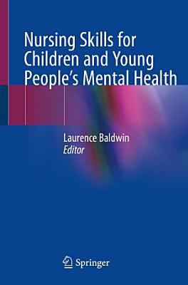 Nursing Skills for Children and Young People s Mental Health PDF