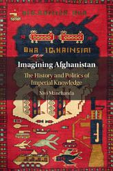 Imagining Afghanistan PDF