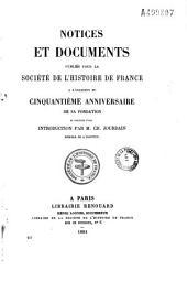 Notices et documents publiés pour la Société de l'histoire de France: à l'occasion du cinquantième anniversaire de sa fondation
