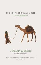 The Prophet's Camel Bell: A Memoir of Somaliland