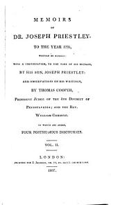 Memoirs of Dr. Joseph Priestley to the Year 1795: Volume 2