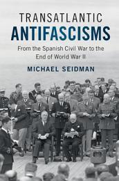 Transatlantic Antifascisms