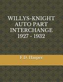 Willys-Knight Auto Part Interchange 1927 - 1932