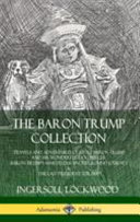 The Baron Trump Collection: Travels and Adventures of Little Baron Trump and His Wonderful Dog Bulger, Baron Trump's Marvelous Underground Journey