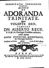 Exercitatio theologica trigesima quae secunda est de adoranda Trinitate ...