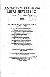 Annalivm Boiorvm Libri Septem: Accessit rerum & uerborum memorabilium Index copiosus