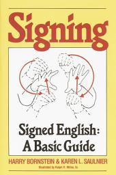 Signing: Signed English: A Basic Guide