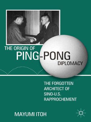 The Origin of Ping Pong Diplomacy