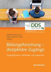 Bildungsforschung - disziplinäre Zugänge: Fragestellungen, Methoden und Ergebnisse