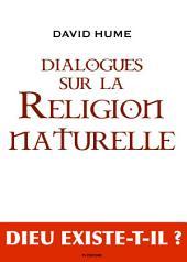 """Dialogues sur la Religion Naturelle: suivi de """"Le déisme, Évolution de la théologie"""""""